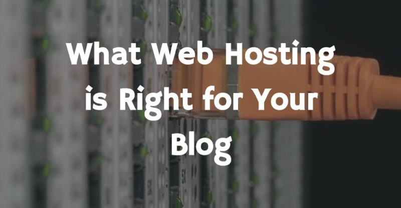 What Web Hosting is Right for Your Blog
