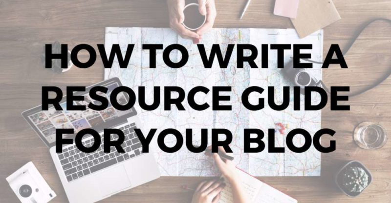 How to Write a Resource Guide for Your Blog